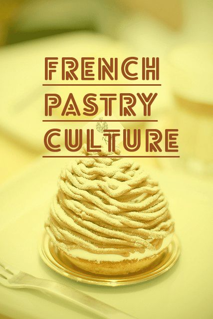 French Pastry Culture 101