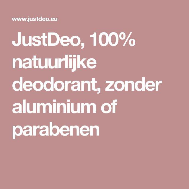 JustDeo, 100% natuurlijke deodorant, zonder aluminium of parabenen