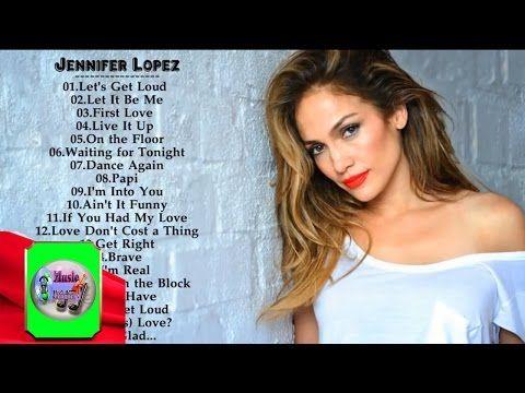Jennifer Lopez Greatest Hits || Best Song Of Jennifer Lopez - YouTube