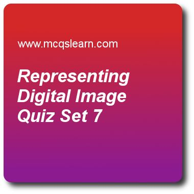 Representing Digital Image Quizzes:   digital image processing Quiz 7 Questions and Answers - Practice image processing quizzes based questions and answers to study representing digital image quiz with answers. Practice MCQs to test learning on representing digital image, gamma rays imaging, line detection in digital image processing, color model in color image processing, minimum mean square error filtering quizzes. Online representing digital image worksheets has study guide as l = 23…