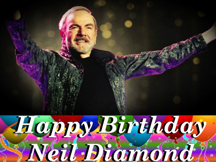 Happy birthday singer, musician and actor #NeilDiamond! 🎉🎉🎉Congratulations on your 50th anniversary tour.