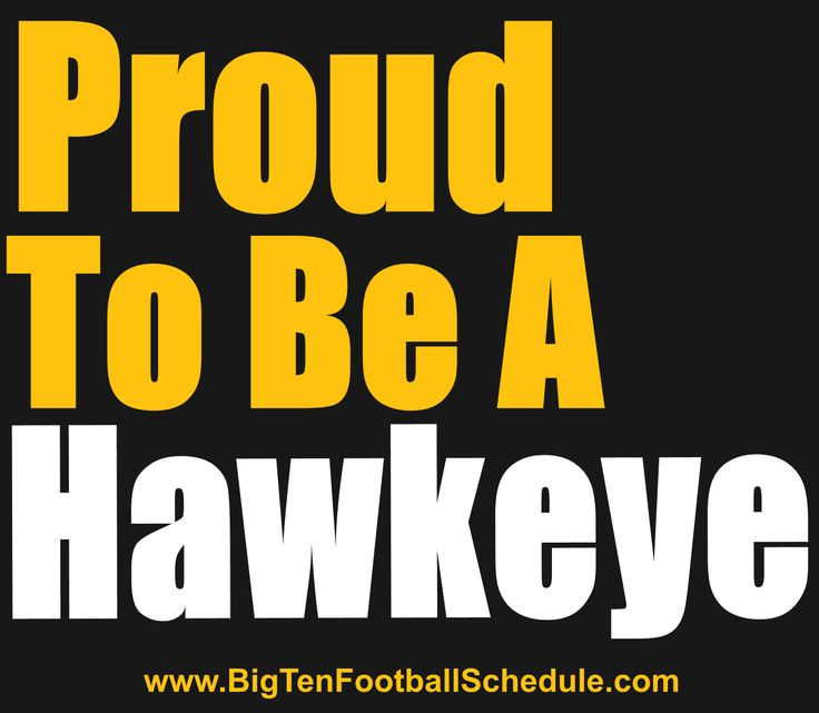 Proud to be a Hawkeye!! http://www.bigtenfootballschedule.com/iowa_hawkeyes_football_schedule.html