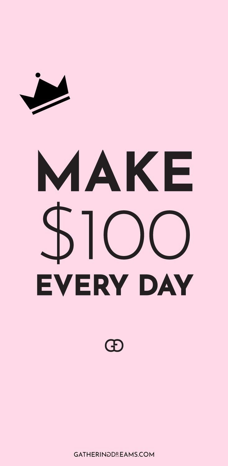 25 Creative Ways To Make $100 Every Day Need money…