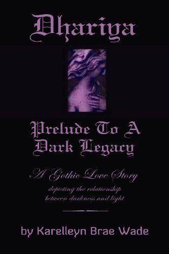 Dhariya: Prelude to a Dark Legacy by Karellelyn Brae Wade,http://www.amazon.com/dp/1439211493/ref=cm_sw_r_pi_dp_0ktitb01ERW8KVX9