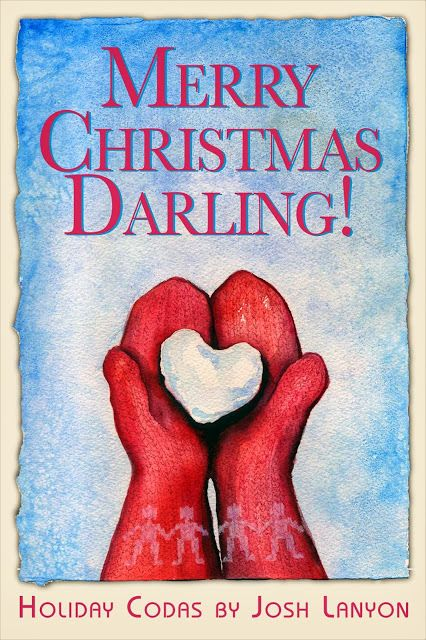 Merry Christmas, Darling! Holiday Codas by Josh Lanyon (Just Joshin: Happy Holidays!)