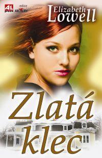 Zlatá klec - Elizabeth Lowell #alpress #elizabethlowell #román #knihy