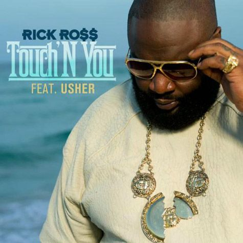 MÚSICA: RICK ROSS Feat. USHER – 'TOUCH'N YOU' ~ Rolling Soul