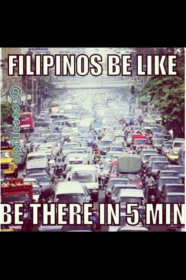 Filipinos be like, its called filipino time....