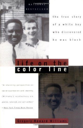 Life on the Color Line: The True Story of a White Boy Who Discovered He Was Black by Gregory Howard Williams, http://www.amazon.com/dp/0452275334/ref=cm_sw_r_pi_dp_ssrWrb0AERXKJ