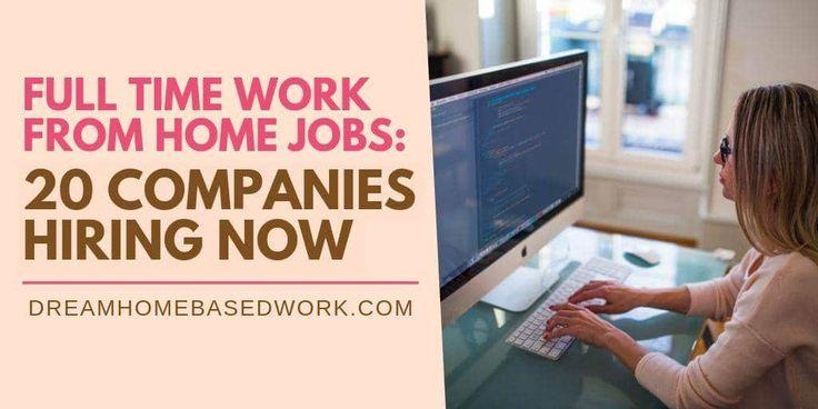 20 Legitimate Full Time Work From Home Jobs, Hiring Now!