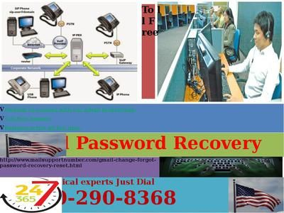 Gmail Password Recovery 1-850-290-8368 ? You should be concerned what to do next, then you simply need to visit Google Account Recovery page, you will find a solution for recovering it with any technical. Get your password now. Even if you are unable to get it, you can call Google experts for further help. You can contact us on this number for more details and help. For more details : http://www.mailsupportnumber.com/gmail-change-forgot-password-recovery-reset.html