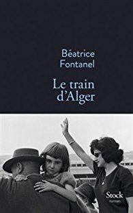 Le train d'Alger - Béatrice Fontanel