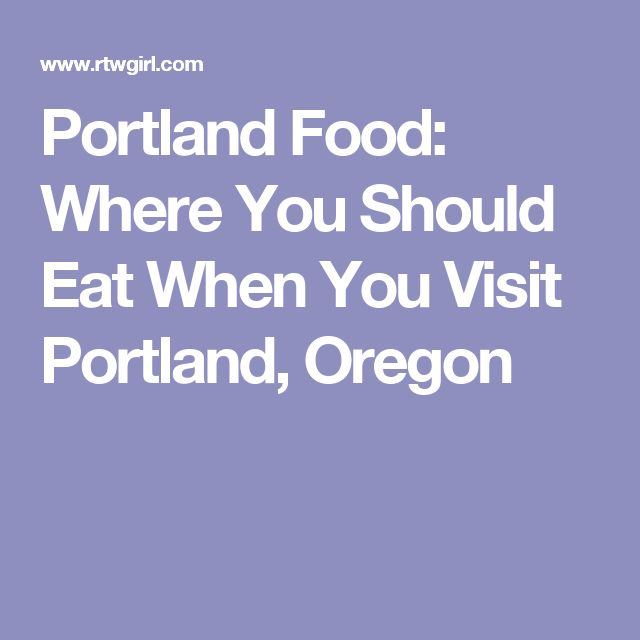 Portland Food: Where You Should Eat When You Visit Portland, Oregon