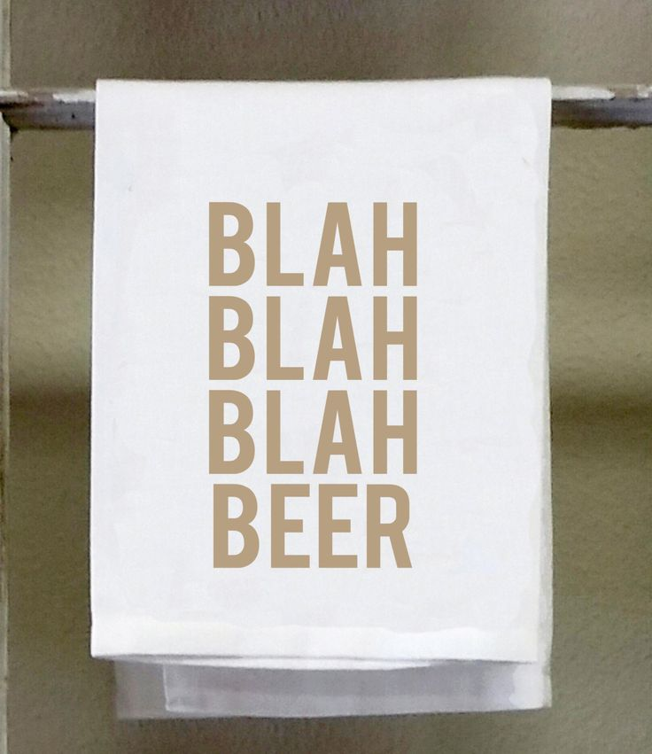 blah blah blah beer ,Kitchen Towel,Dish Towel, white decorative towel, beer towel, beer saying, funny towel, words on towels, man cave by barandbistroco on Etsy