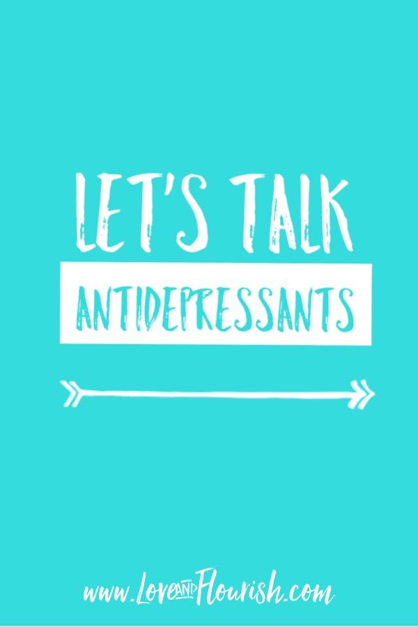 Blog post! My experience and thoughts on antidepressants. Love and Flourish