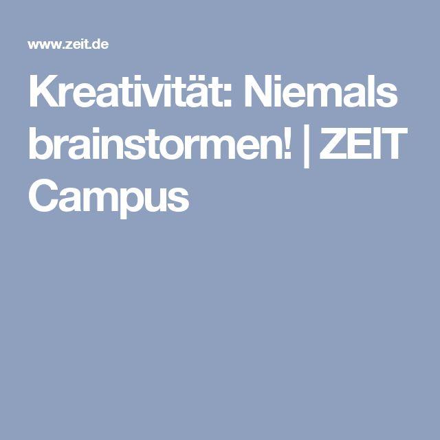 Kreativität: Niemals brainstormen! | ZEIT Campus