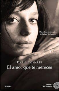 El amor que te mereces - Daria Bignardi http://www.eluniversodeloslibros.com/2017/02/el-amor-que-te-mereces-daria-bignardi.html