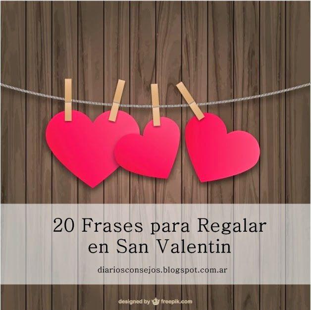 http://diariosconsejos.blogspot.com.ar/2015/02/20-frases-para-regalar-en-san-valentin.html  #sanvalentin #amor #frases