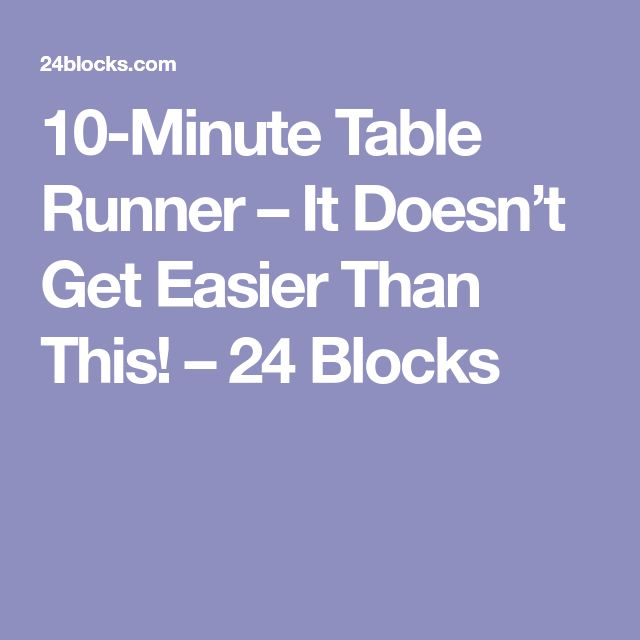 10-Minute Table Runner – It Doesn't Get Easier Than This! – 24 Blocks