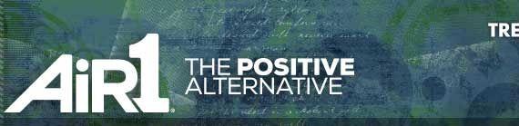 Air1 Radio, Positive, Alternative Music Lyrics to all the songs