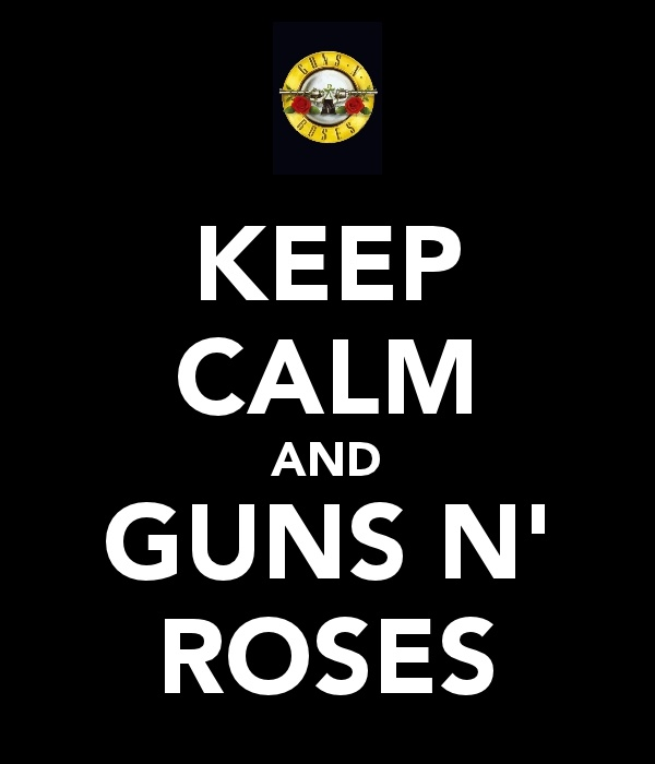 Keep Calm And Guns N' Roses   Subscribe to my Youtube @entre2nuages / Guns n Roses   more videos welcome !