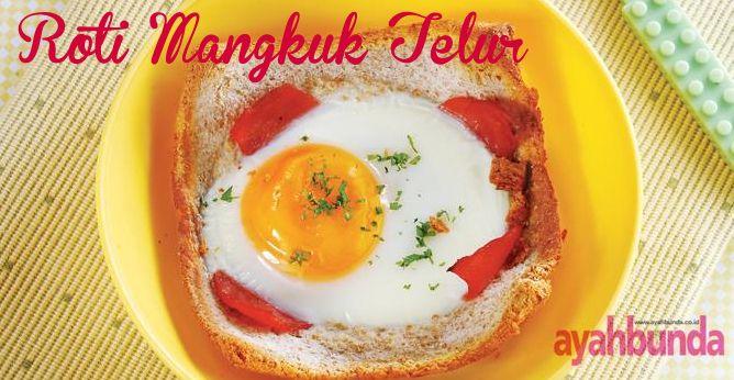 Roti Mangkuk Telur :: Bread Bowl Egg :: Klik link di atas untuk mengetahui resep roti mangkuk telur
