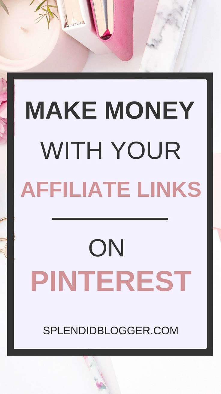 Have you heard? You can make moolah with your awesome little affiliate links on Pinterest! Click through to learn more about ways to make money with your affiliate links on Pinterest and make money from home. | Splendidblogger.com