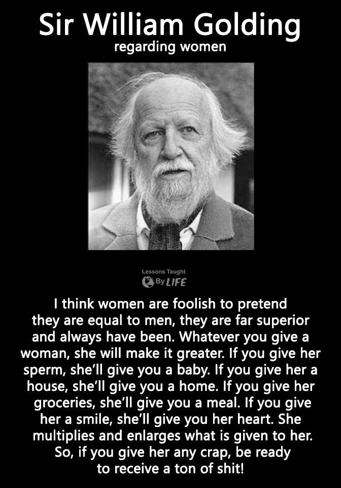 love quotes - Sir William Golding regarding women | I mean ...