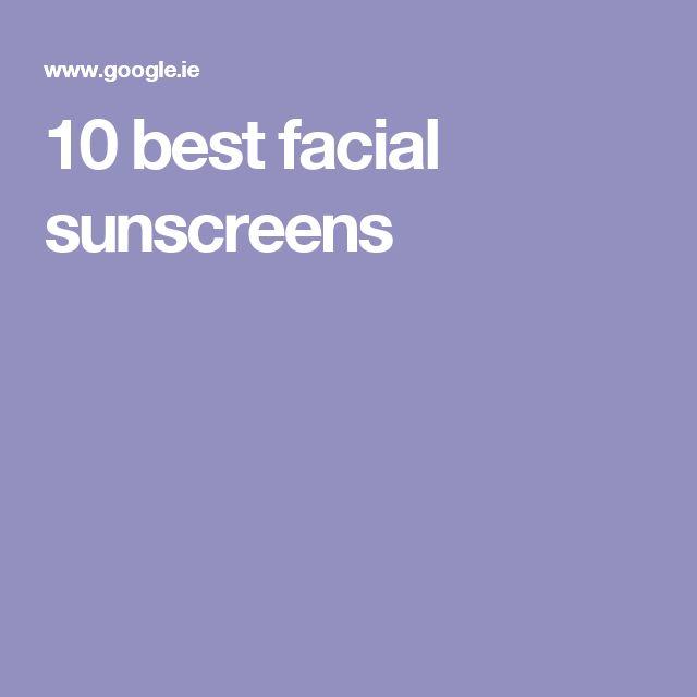 10 best facial sunscreens