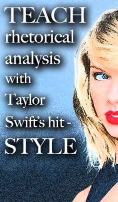 The kids are OBSESSED. Teach argument writing and rhetorical analysis with Taylor Swift's hit song, Style!!