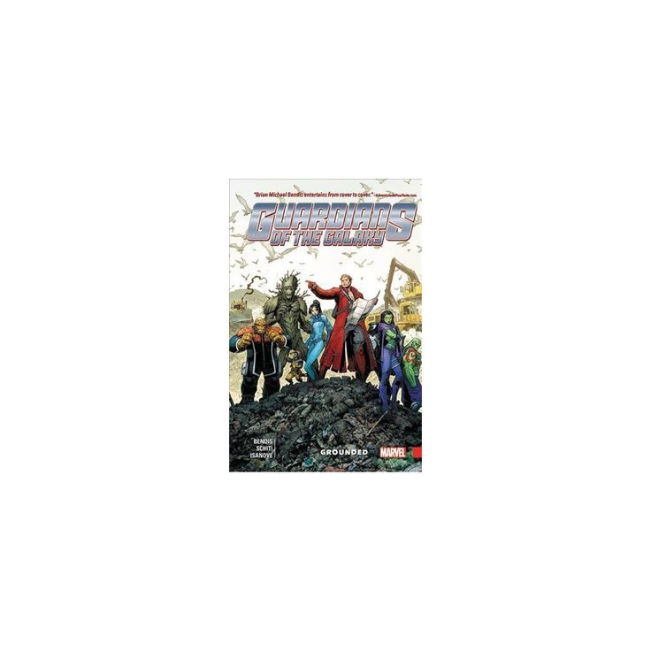 Guardians of the Galaxy - New Guard 4 : Grounded (Hardcover) (Brian Michael Bendis)