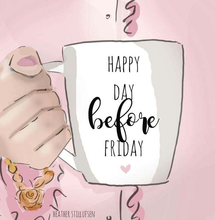 Happy day before Friday!