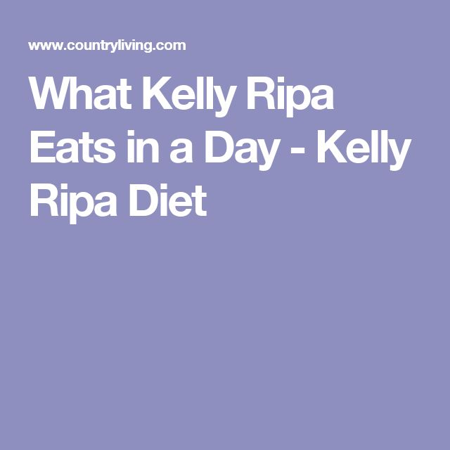 What Kelly Ripa Eats in a Day - Kelly Ripa Diet