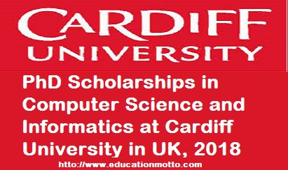 PhD Scholarships in Computer Science and Informatics at Cardiff University in UK, 2018 #UK #PhD #Scholarship #Fund  Application Deadline, Description of Scholarship, Eligibility Criteria, LINK OF SCHOLARSHIP, Method of Applying, PhD Scholarships in Computer Science 2018,
