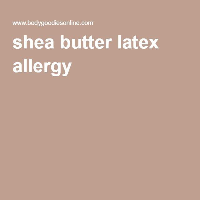 shea butter latex allergy