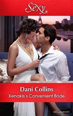 Mills & Boon™: Xenakis's Convenient Bride by Dani Collins