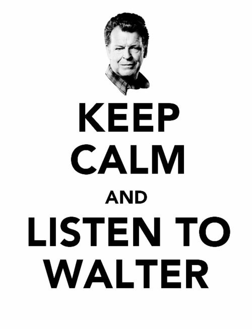 Keep Calm and Listen to Walter