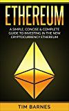 Ethereum: A Simple Concise & Complete Guide to Investing in the New Cryptocurrency Ethereum by Tim Barnes (Author) #Kindle US #NewRelease #Computers #Technology #eBook #AD