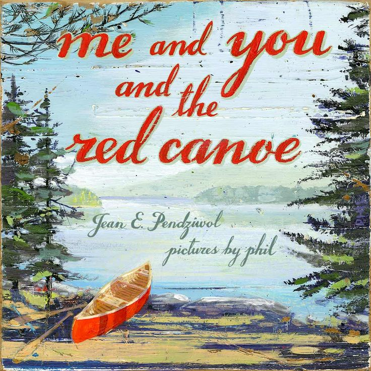Me and You and the Red Canoe in stores August 2017. Illustration by Phil. Represented by i2i Art Inc. #i2iart