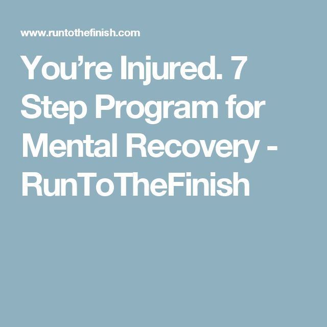 You're Injured. 7 Step Program for Mental Recovery - RunToTheFinish