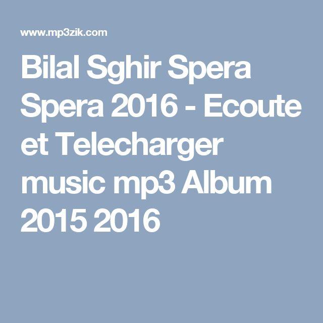 Bilal Sghir Spera Spera 2016 - Ecoute et Telecharger music mp3 Album 2015 2016