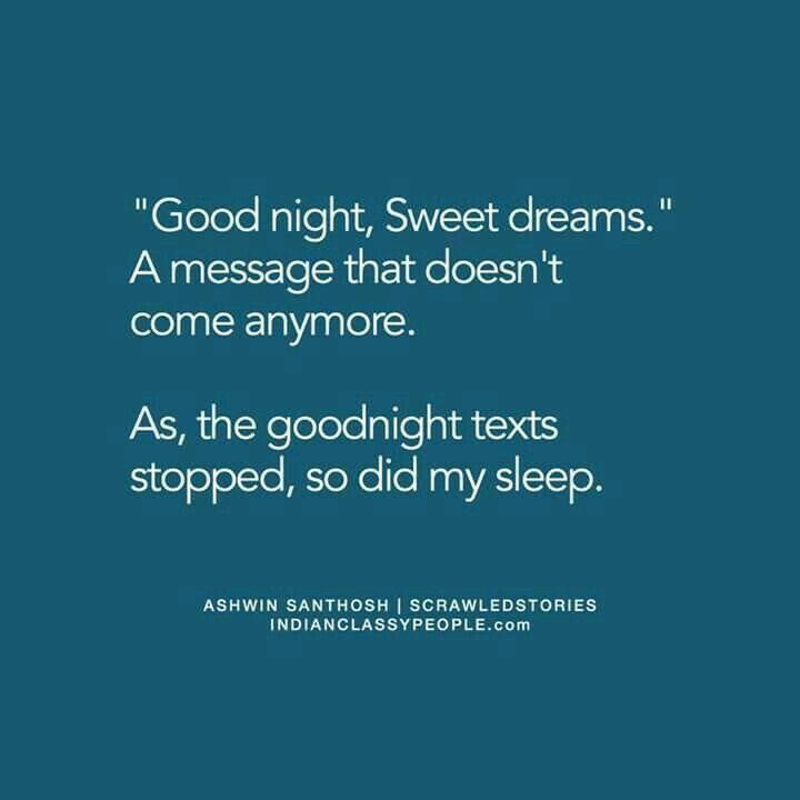 So true..all good nights..now nightmares..