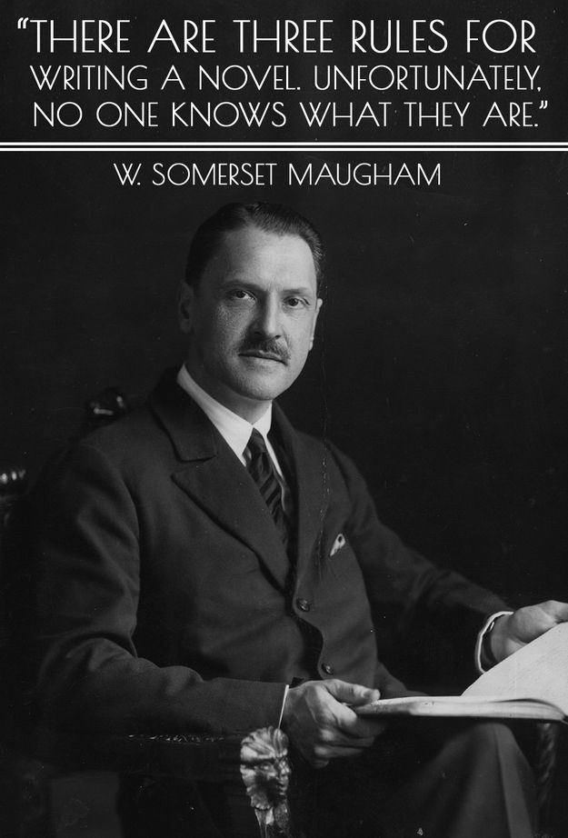 W. Somerset Maugham on the three (unknown) rules of writing  (24 Quotes That Will Inspire You To Write More)