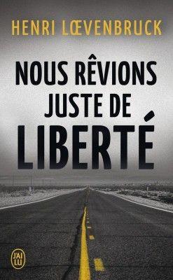 Découvrez Nous rêvions juste de liberté de Henri Loevenbruck sur Booknode, la communauté du livre