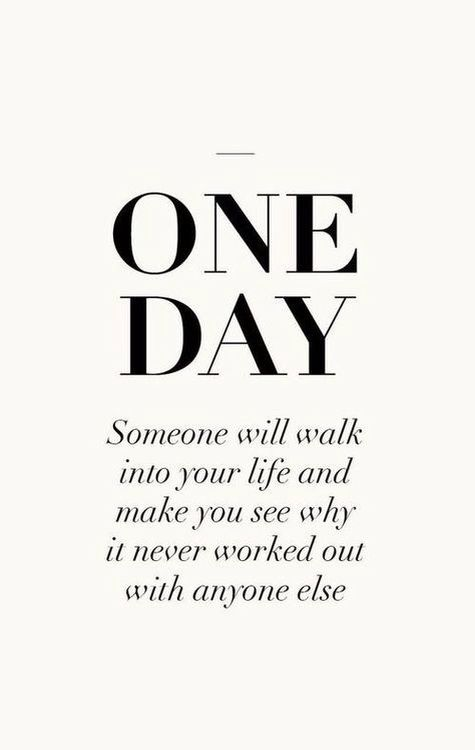 One day someone will walk into your life and show you why it didn`t worked out with somebody else . #love #quote