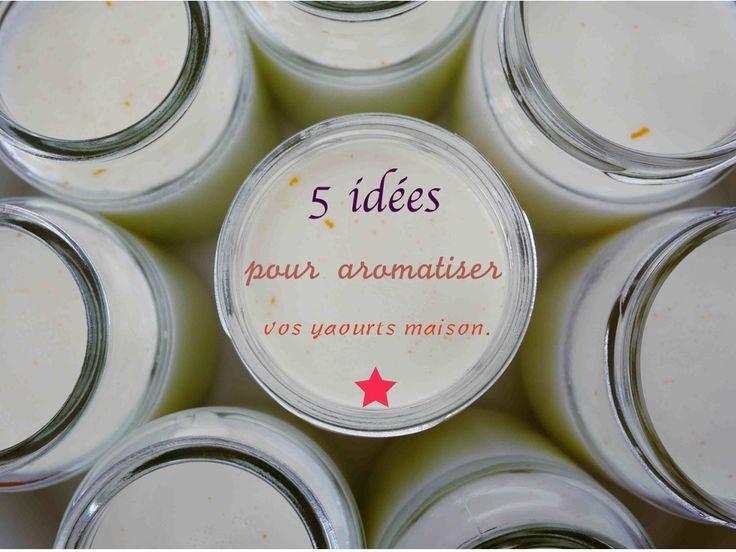 5idées pour aromatiser les yaourts maison.