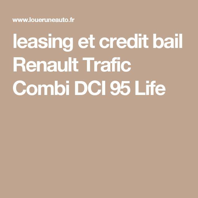 leasing et credit bail Renault Trafic Combi DCI 95 Life