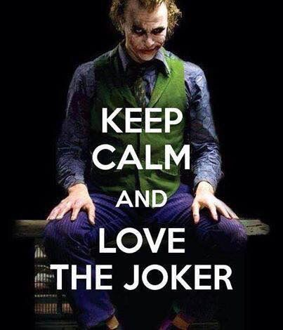 I'm in love with The Joker