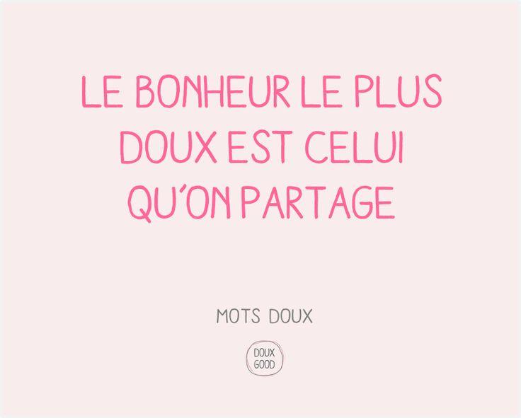 Etre heureux, partager sa joie de vivre #DouxGood #Bonheur #motsdoux