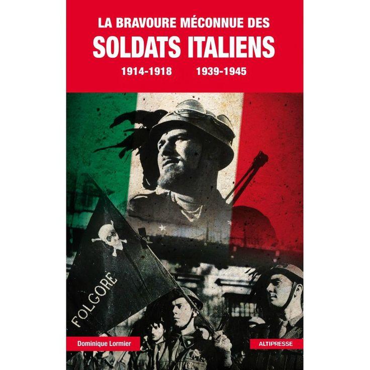La bravoure méconnue des soldats italiens de Dominique Lormier